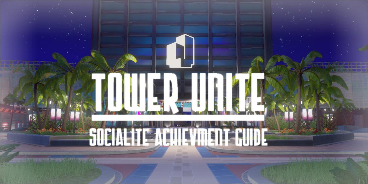 Tower Unite: All Locations for Socialite Achievement