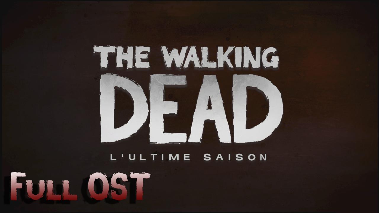 The Walking Dead: The Final Season - All Soundtrack